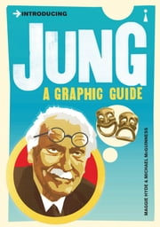 Introducing Jung: A Graphic Guide ebook by Maggie Hyde,Michael McGuinness,Oliver Pugh