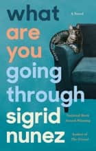 What Are You Going Through ebook by Sigrid Nunez
