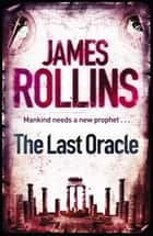 The Last Oracle ebook by James Rollins