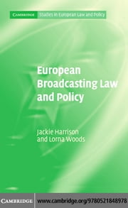 European Broadcasting Law and Policy ebook by Harrison,Jackie
