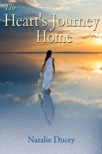 The Heart's Journey Home ebook by Natalie Ducey