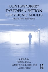 Contemporary Dystopian Fiction for Young Adults - Brave New Teenagers ebook by
