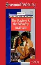 The Playboy & The Mommy ebook by Mindy Neff