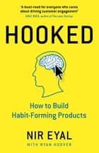 Hooked - How to Build Habit-Forming Products Ebook di Nir Eyal