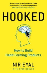 Hooked - How to Build Habit-Forming Products ebook by Nir Eyal