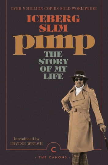 Pimp: The Story Of My Life - The Story of My Life ebook by Iceberg Slim