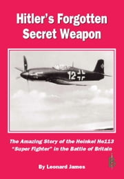 Hitler's Forgotten Secret Weapon ebook by Leonard James