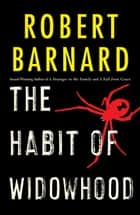 The Habit of Widowhood ebook by Robert Barnard