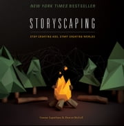 Storyscaping - Stop Creating Ads, Start Creating Worlds ebook by Gaston Legorburu,Darren McColl