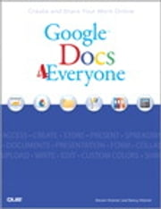 Google Docs 4 Everyone ebook by Steven Holzner,Nancy Holzner