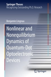 Nonlinear and Nonequilibrium Dynamics of Quantum-Dot Optoelectronic Devices ebook by Benjamin Lingnau