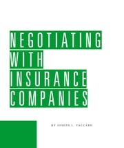 Negotiating With Insurance Companies ebook by Joseph Vaccaro
