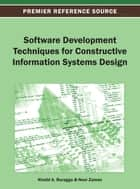 Software Development Techniques for Constructive Information Systems Design ebook by Khalid A. Buragga,Noor Zaman