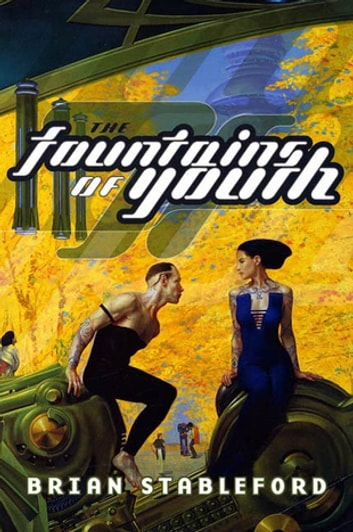 The Fountains of Youth ebook by Brian Stableford