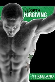 Worth Forgiving ebook by Vi Keeland