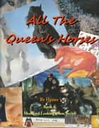 All the Queen's Horses ebook by Hatter