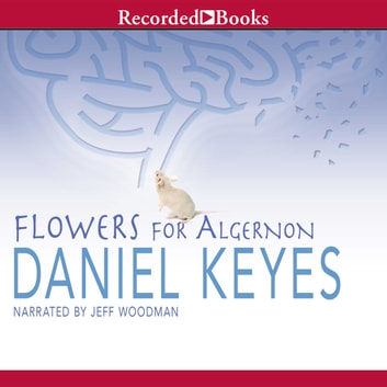 Flowers for Algernon audiobook by Daniel Keyes