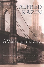 A Walker in the City ebook by Alfred Kazin