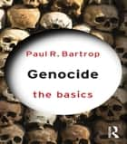 Genocide: The Basics ebook by Paul R. Bartrop