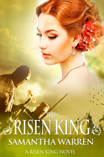 The Risen King (The Risen King, Book 3) ebook by Samantha Warren