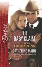 The Baby Claim ebook by Catherine Mann