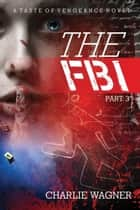 The FBI - A Taste of Vengeance ebook by Charlie Wagner