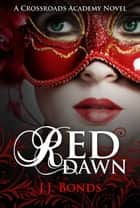 Red Dawn (Crossroads Academy #2) ebook by J.J. Bonds