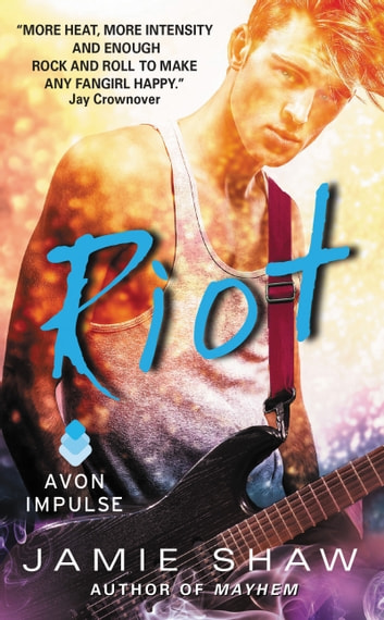 Riot - Mayhem Series #2 ebook by Jamie Shaw