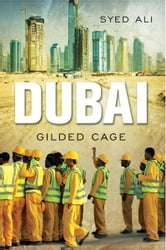 Dubai: Gilded Cage ebook by Syed Ali