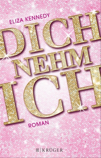 Dich nehm ich - Roman ebook by Eliza Kennedy