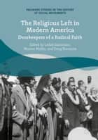 The Religious Left in Modern America - Doorkeepers of a Radical Faith ebook by Leilah Danielson, Marian Mollin, Doug Rossinow