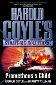 Prometheus's Child - Harold Coyle's Strategic Solutions, Inc. ebook by Harold Coyle,Barrett Tillman