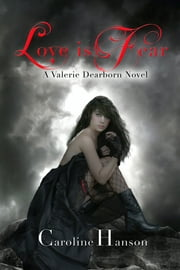 Love is Fear ebook by Caroline Hanson
