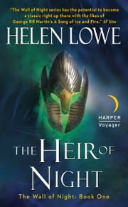 The Heir of Night - The Wall of Night Book One ebook by Helen Lowe