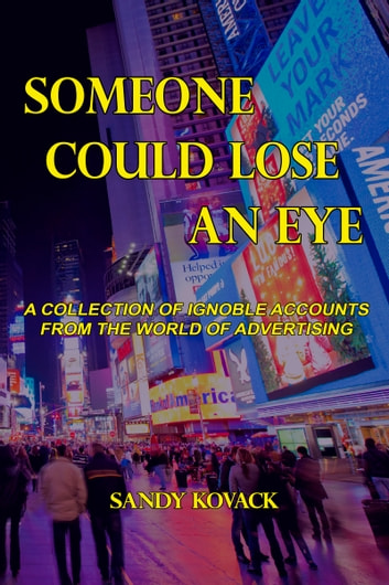 Someone Could Lose an Eye ebook by Sandy Kovack