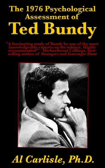 The 1976 Psychological Assessment of Ted Bundy ebook by Al Carlisle