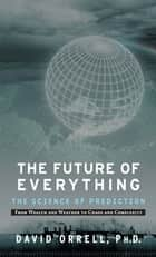 The Future of Everything ebook by David Orrell