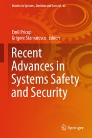 Recent Advances in Systems Safety and Security ebook by Emil Pricop,Grigore Stamatescu