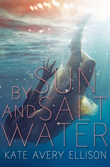 By Sun and Saltwater ebook by Kate Avery Ellison