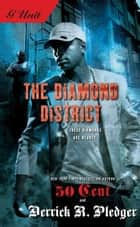 The Diamond District ebook by Derrick Pledger, 50 Cent
