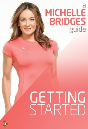 Michelle Bridges Guide to Getting Started ebook by Michelle Bridges