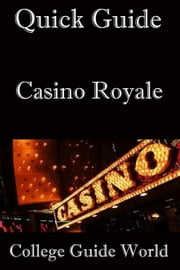 Quick Guide: Casino Royale ebook by College Guide World