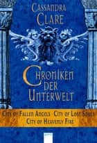 Chroniken der Unterwelt (4-6) - City of Fallen Angels (4) City of Lost Souls (5) City of Heavenly Fire (6): ebook by Cassandra Clare, Heinrich Koop, Franca Fritz