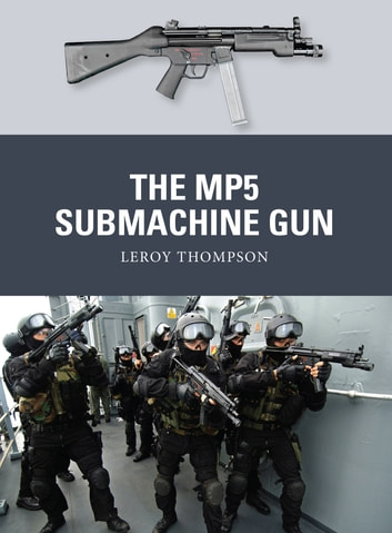 The MP5 Submachine Gun ebook by Leroy Thompson