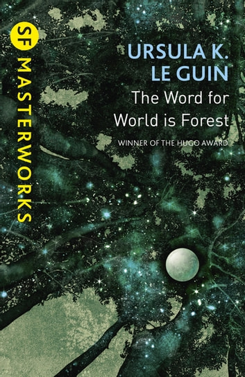 The Word for World is Forest ebook by Ursula K. LeGuin