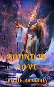 Bound by Love ebook by Roxie Brandon