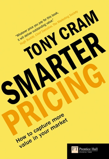 Smarter Pricing - How to capture more value in your market ebook by Tony. Cram
