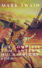 The Complete Tom Sawyer & Huckleberry Finn Collection ebook by Mark Twain, Reading Time