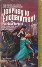 Journey To Enchantment ebook by Patricia Veryan