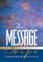 The Message of Hope ebook by Eugene H. Peterson